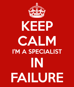 keep-calm-i-m-a-specialist-in-failure